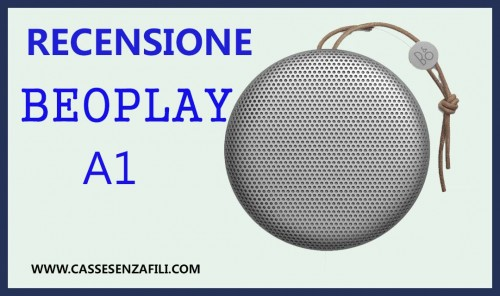 Beoplay A1 - Recensione Italiana Beoplay A1 Cassa Bluetooth Portatile