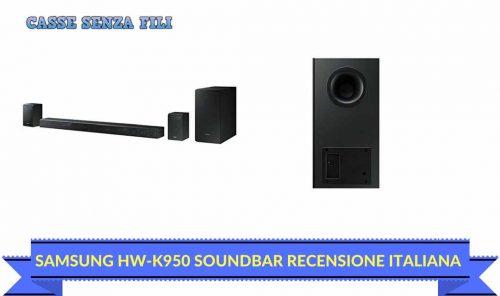 SAMSUNG HW-K950 SOUNDBAR RECENSIONE ITALIANA – VALE IL SUO PREZZO