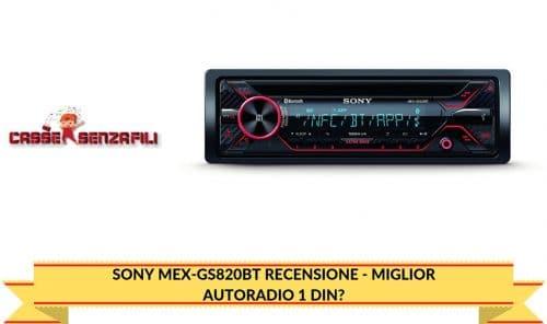 Sony MEX GS820BT Recensione Miglior Autoradio 1 Din