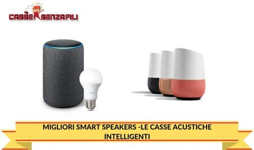 MIGLIORI SMART SPEAKERS -LE CASSE ACUSTICHE INTELLIGENTI
